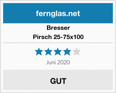 Bresser Pirsch 25-75x100 Test