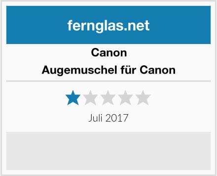 Canon Augemuschel für Canon Test