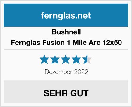 Bushnell Fernglas Fusion 1 Mile Arc 12x50 Test