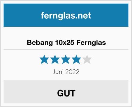 Bebang 10x25 Fernglas Test